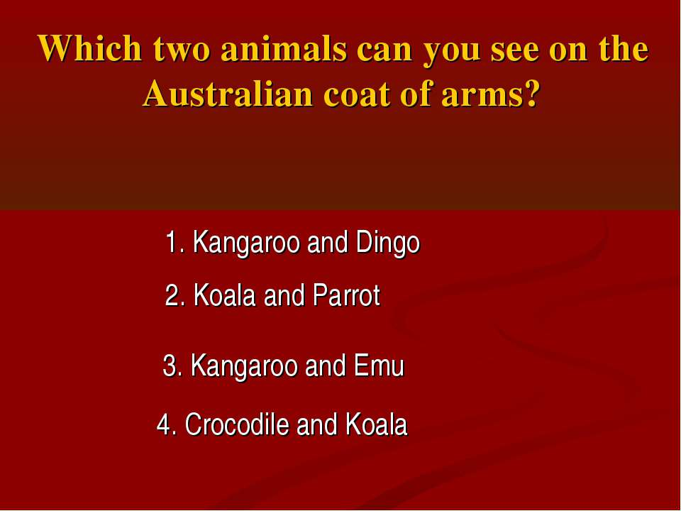 Which two animals can you see on the Australian coat of arms? 1. Kangaroo and...