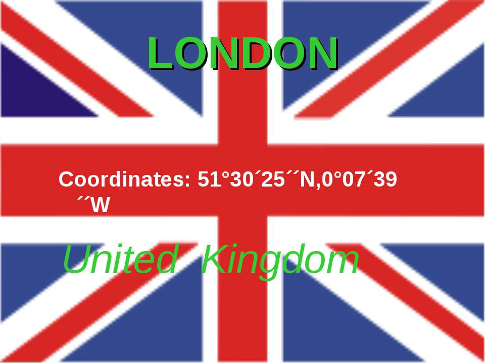 LONDON United Kingdom Coordinates: 51°30´25´´N,0°07´39´´W Producer by Jarosla...
