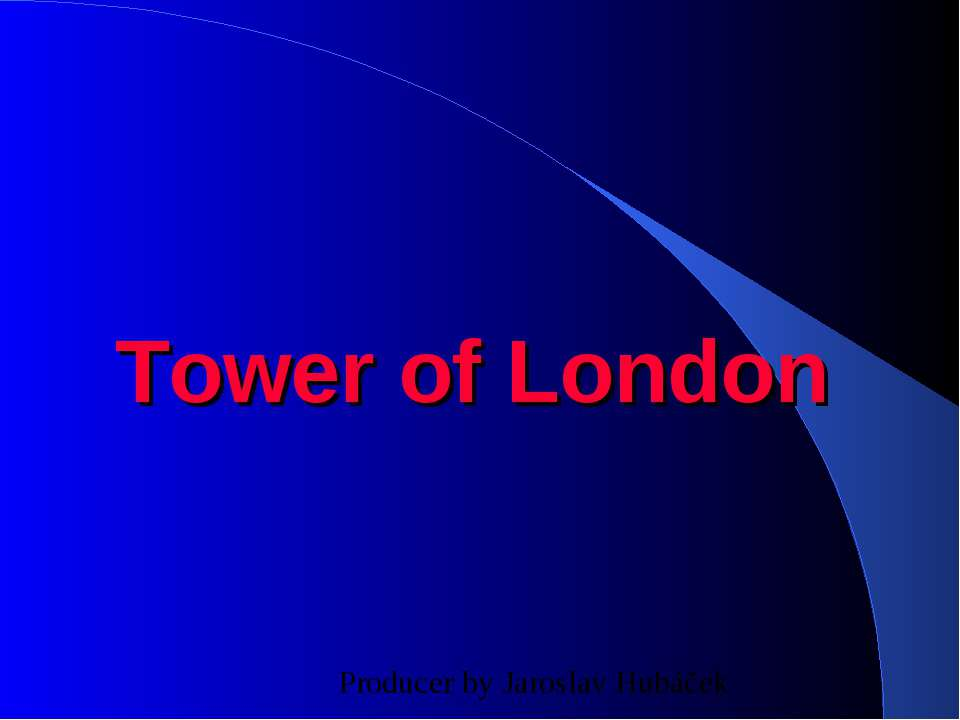 Tower of London Producer by Jaroslav Hubáček