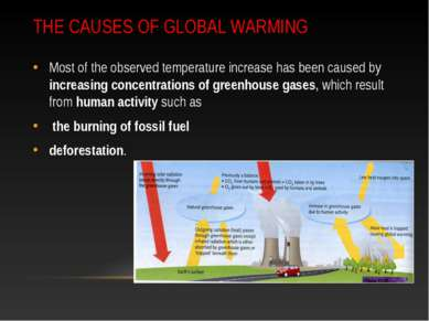 THE CAUSES OF GLOBAL WARMING Most of the observed temperature increase has be...