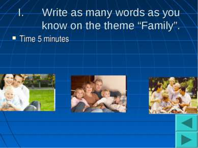 "Write as many words as you know on the theme ""Family"". Time 5 minutes"