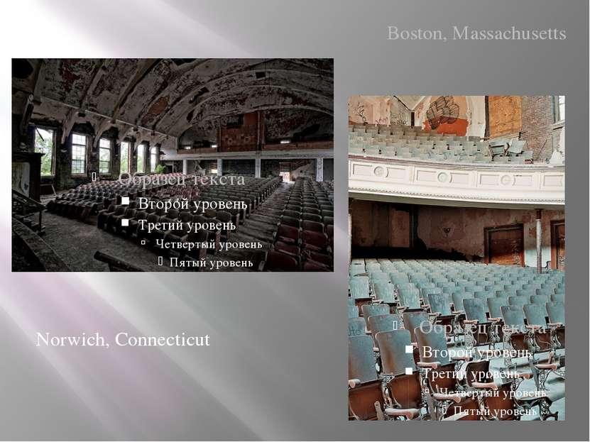 Norwich, Connecticut Boston, Massachusetts