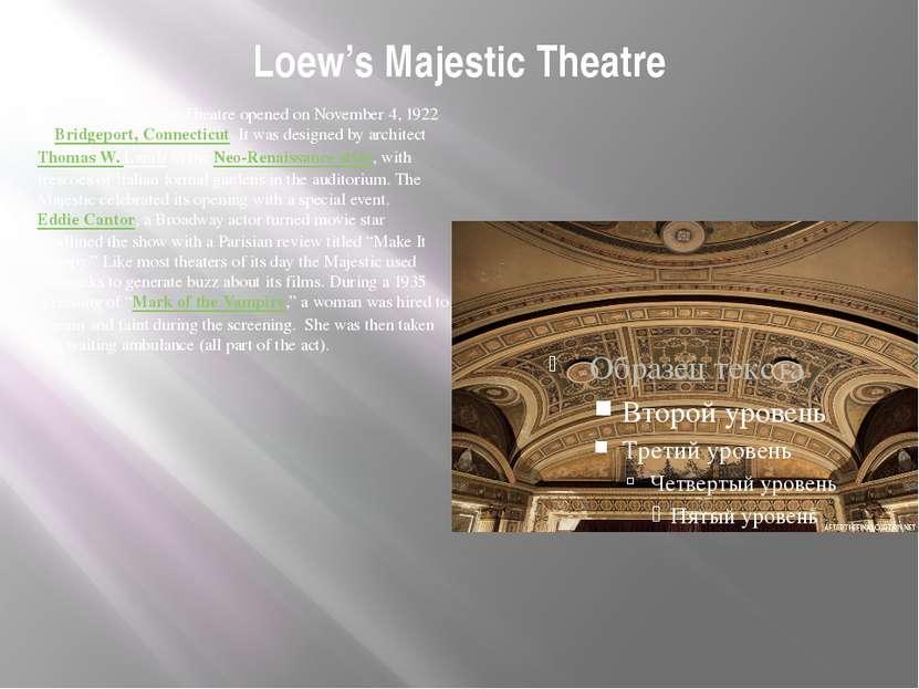 Loew's MajesticTheatre The Loew's Majestic Theatre opened on November 4, 192...