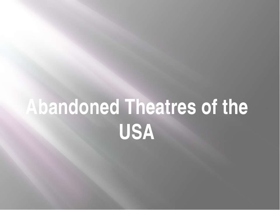 Abandoned Theatres of the USA