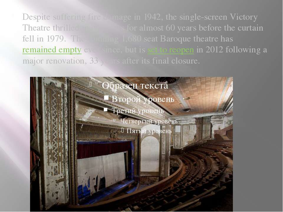 Despite suffering fire damage in 1942, the single-screen Victory Theatre thri...