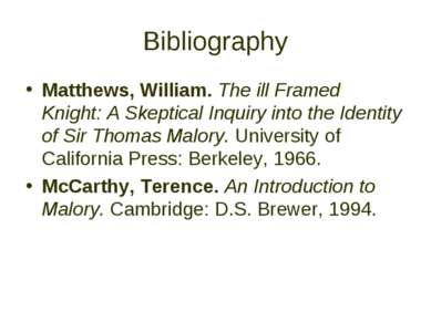 Bibliography Matthews, William. The ill Framed Knight: A Skeptical Inquiry in...