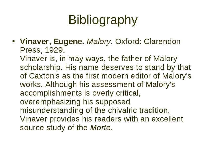Bibliography Vinaver, Eugene. Malory. Oxford: Clarendon Press, 1929. Vinaver ...