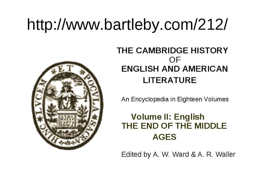 http://www.bartleby.com/212/ THE CAMBRIDGE HISTORY OF ENGLISH AND AMERICAN  L...