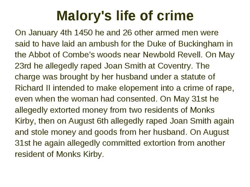 Malory's life of crime On January 4th 1450 he and 26 other armed men were sai...