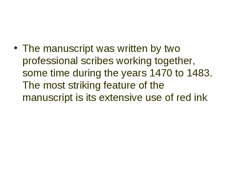 The manuscript was written by two professional scribes working together, some...