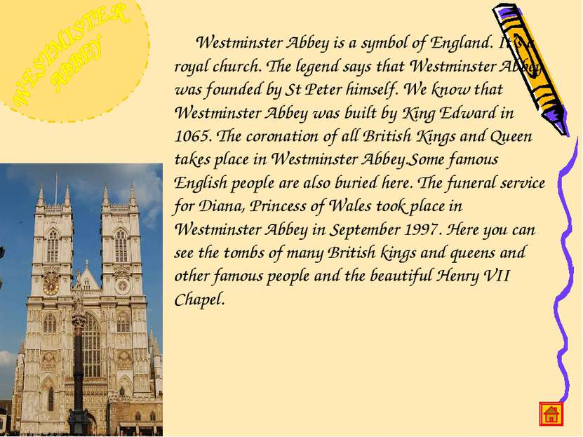 Westminster Abbey is a symbol of England. It's a royal church. The legend say...