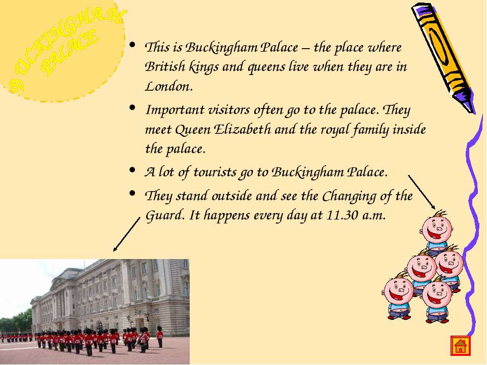 This is Buckingham Palace – the place where British kings and queens live whe...