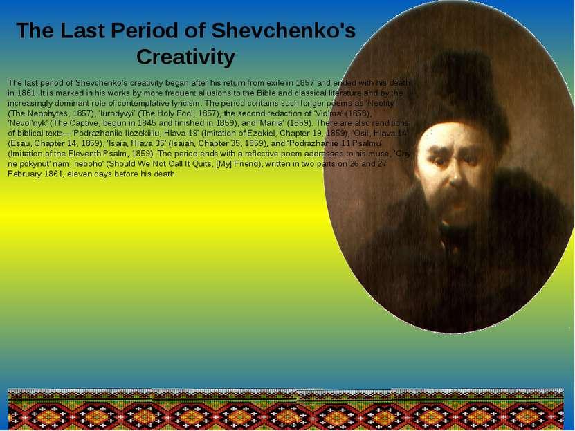 The Last Period of Shevchenko's Creativity The last period of Shevchenko's cr...