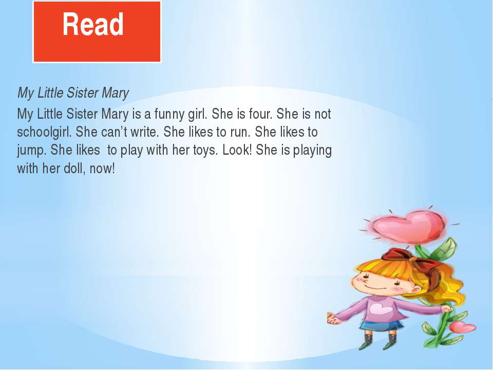 Read My Little Sister Mary My Little Sister Mary is a funny girl. She is four...