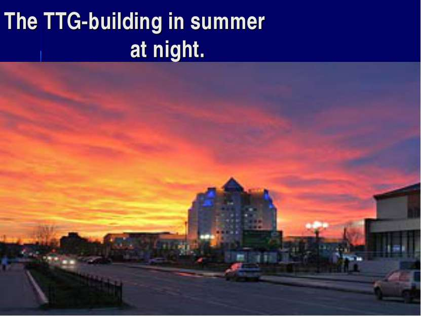 The TTG-building in summer at night.