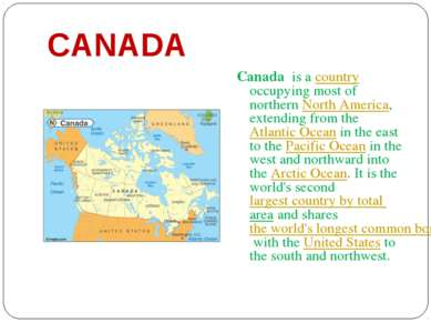 CANADA Canada is a country occupying most of northern North America, extendin...