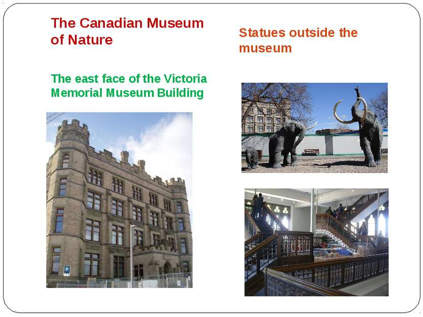 The Canadian Museum of Nature The east face of the Victoria Memorial Museum B...