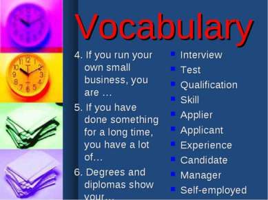 Vocabulary 4. If you run your own small business, you are … 5. If you have do...