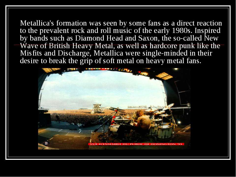 Metallica's formation was seen by some fans as a direct reaction to the preva...
