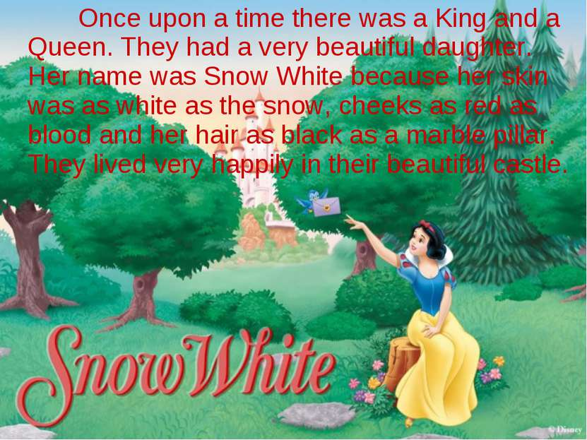 Once upon a time there was a King and a Queen. They had a very beautiful daug...