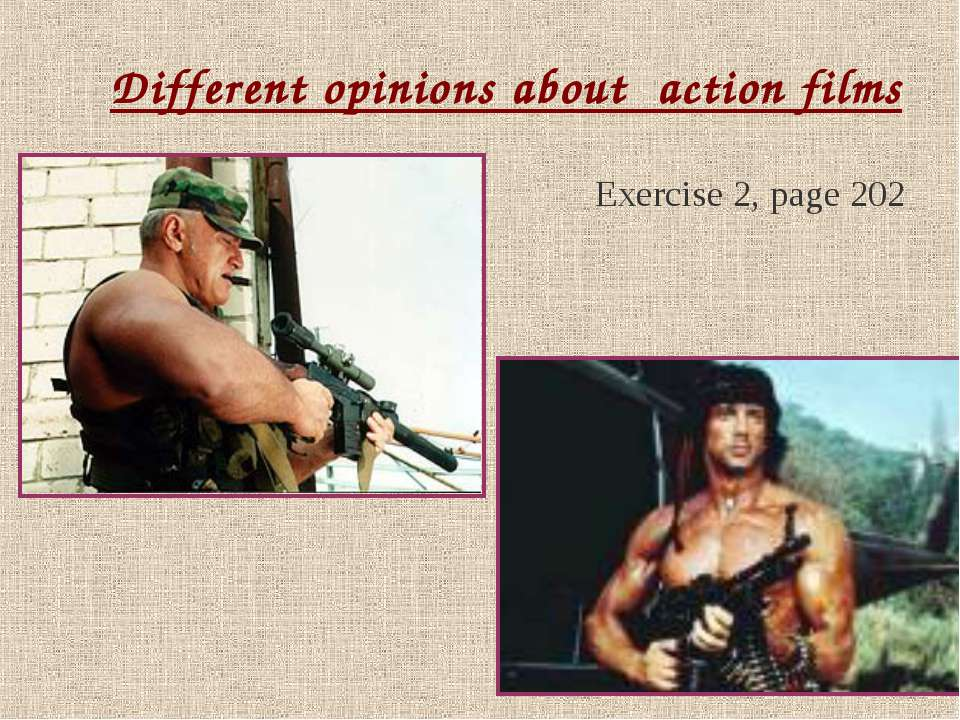 Different opinions about action films Exercise 2, page 202
