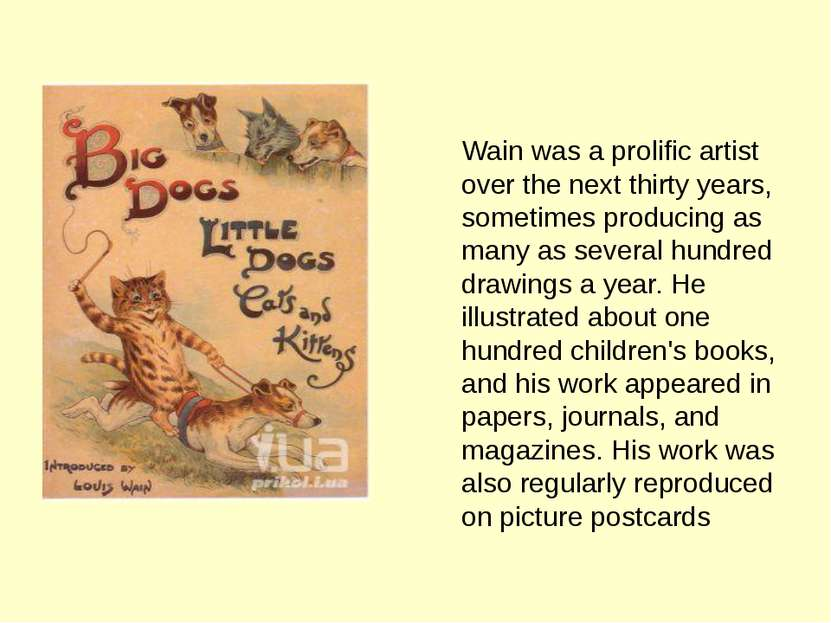 Wain was a prolific artist over the next thirty years, sometimes producing as...