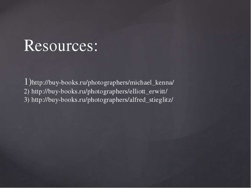 Resources: 1)http://buy-books.ru/photographers/michael_kenna/ 2) http://buy-b...