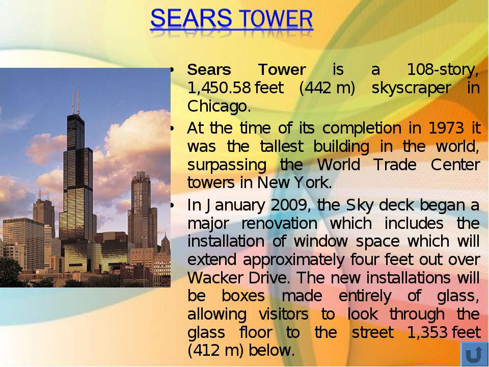 Sears Tower is a 108-story, 1,450.58 feet (442 m) skyscraper in Chicago. At t...