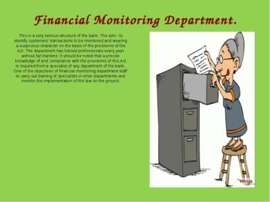 Financial Monitoring Department. This is a very serious structure of the bank...