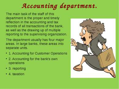 Accounting department. The main task of the staff of this department is the p...