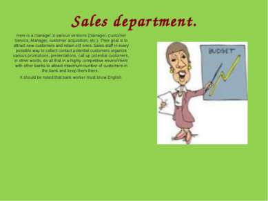 Sales department. Here is a manager in various versions (manager, Customer Se...
