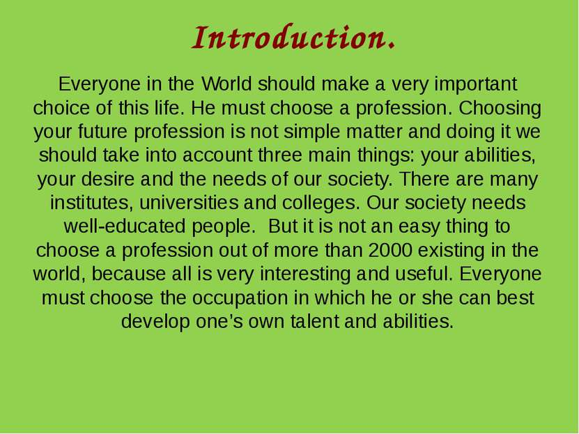 Introduction. Everyone in the World should make a very important choice of th...