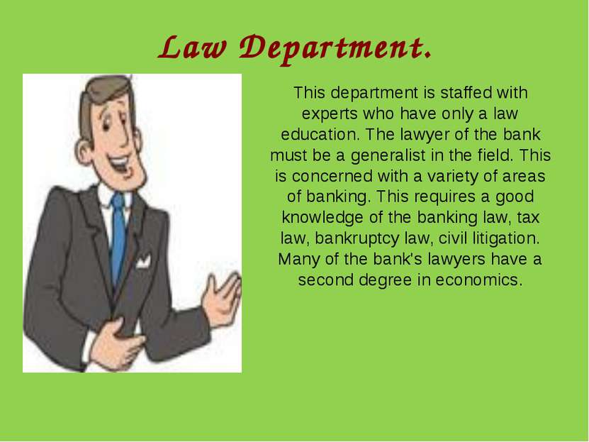 Law Department. This department is staffed with experts who have only a law e...