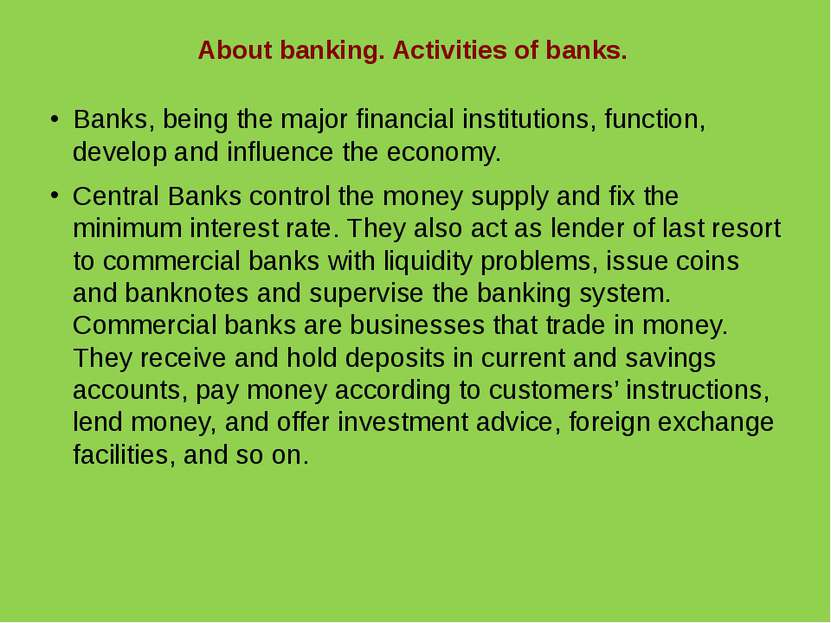 About banking. Activities of banks. Banks, being the major financial institut...