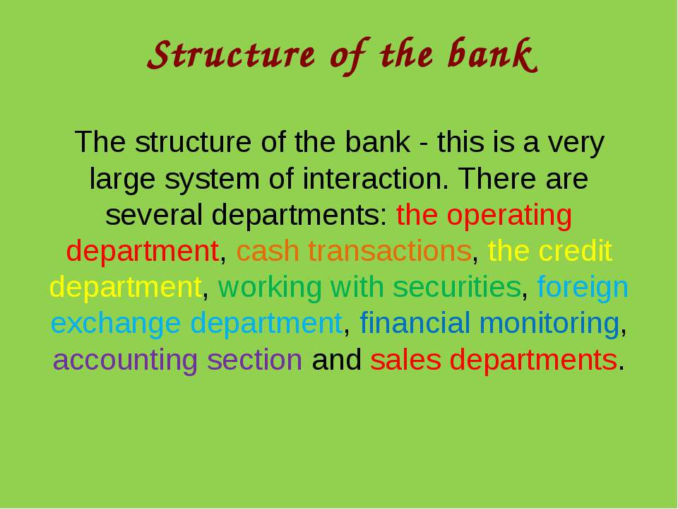 Structure of the bank The structure of the bank - this is a very large system...