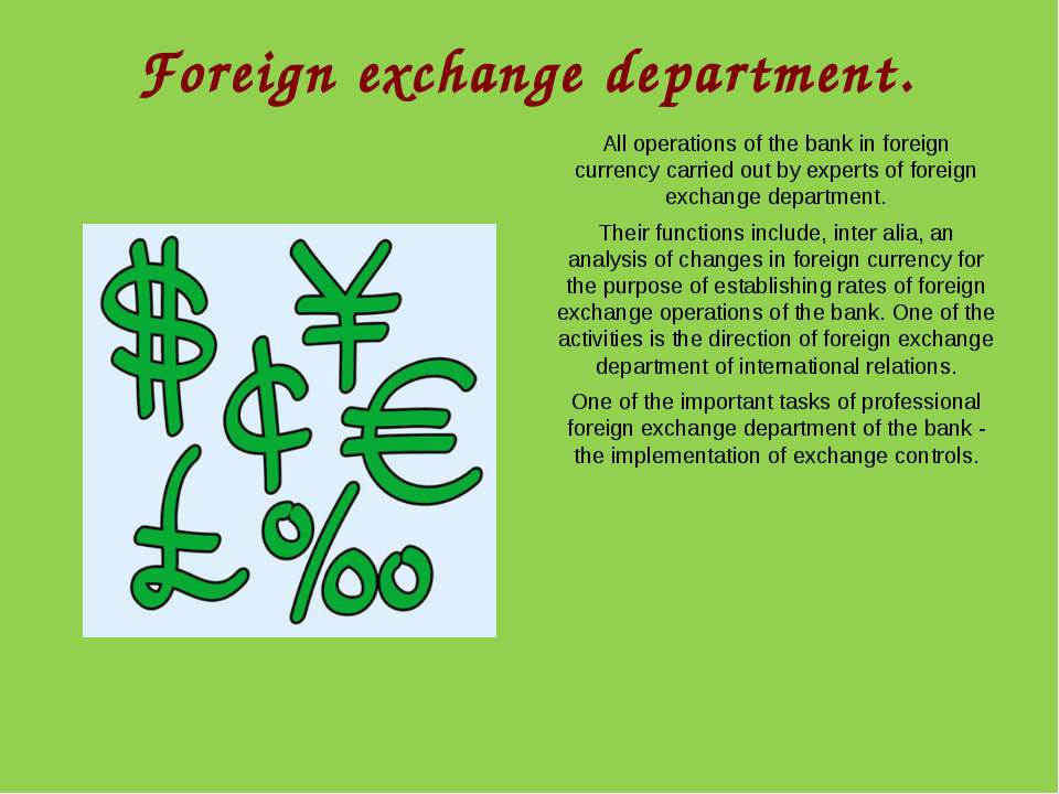 Foreign exchange department. All operations of the bank in foreign currency c...