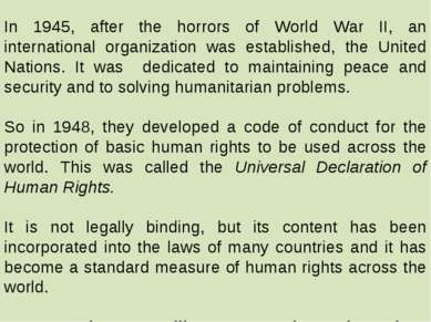 In 1945, after the horrors of World War II, an international organization was...