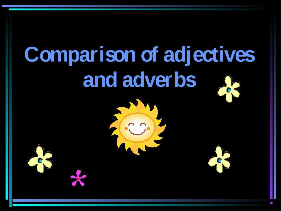 Comparison of adjectives and adverbs