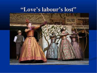 """Love's labour's lost"""
