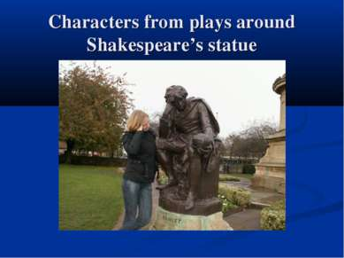 Characters from plays around Shakespeare's statue