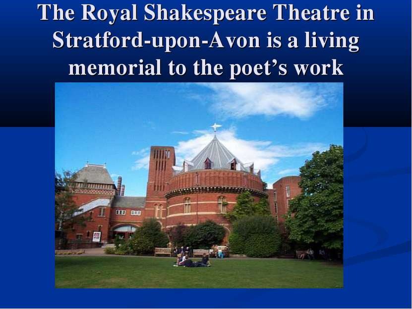 The Royal Shakespeare Theatre in Stratford-upon-Avon is a living memorial to ...