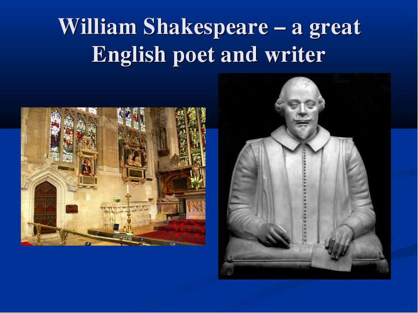 William Shakespeare – a great English poet and writer