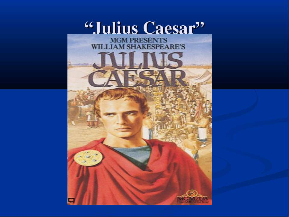 """""""Julius Caesar"""""""