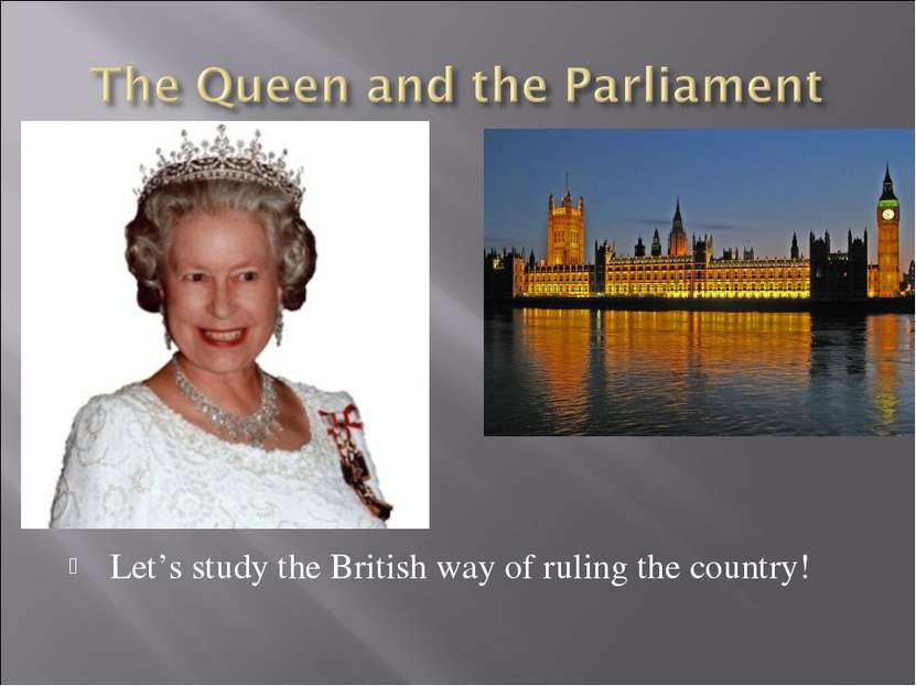 Let's study the British way of ruling the country!
