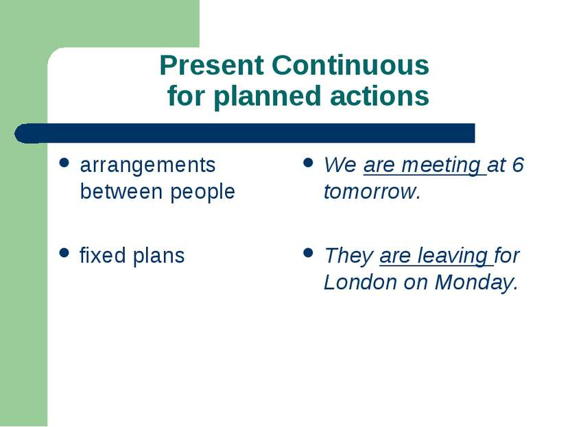 Present Continuous for planned actions arrangements between people fixed plan...