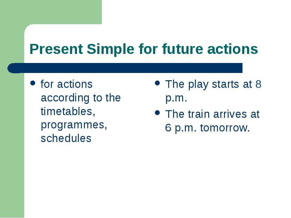 Present Simple for future actions for actions according to the timetables, pr...