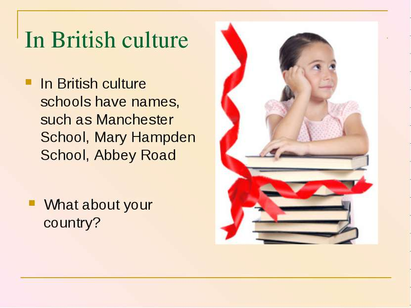 In British culture In British culture schools have names, such as Manchester ...