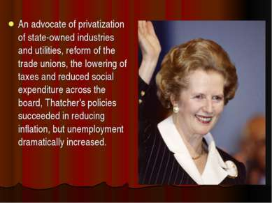 An advocate of privatization of state-owned industries and utilities, reform ...