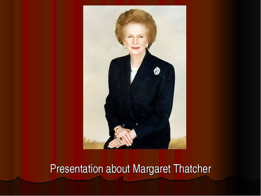 Presentation about Margaret Thatcher