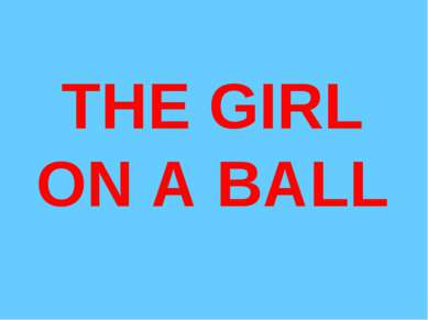 THE GIRL ON A BALL